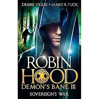 Sovereign's War, Demon's Bane III: Robin Hood