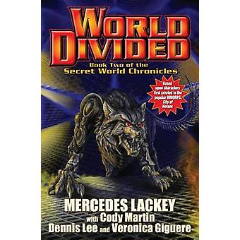World Divided - Book Two of the Secret World Chronicle by Mercedes Lac
