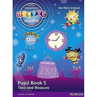 Actif de Heinemann Maths NI KS1 au-delà de livre de l'élève numéro 5 - temps et mesure (Maths Heinemann Active pour NI)