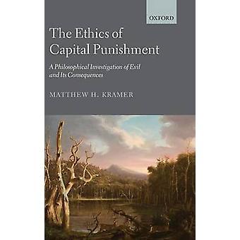 Etik af dødsstraf en filosofisk undersøgelse af onde og følgerne af Kramer & Matthew H.
