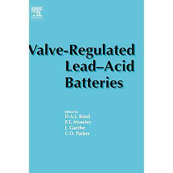 ValveRegulated LeadAcid Batteries by Rand & D & A J
