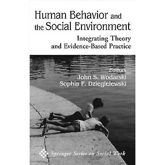 Human Behavior and the Social Environment Integrating Theory and EvidenceBased Practice by Wodarski & John S.