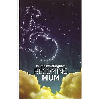 Becoming Mum by Whittingham & Koa Lou