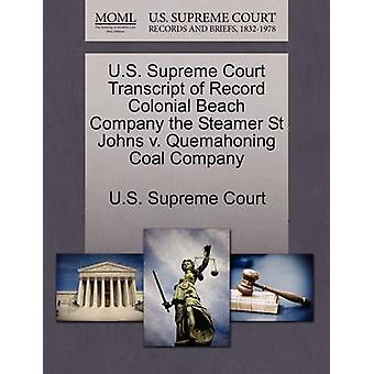 U.S. Supreme Court Transcript of Record Colonial Beach Company the Steamer St Johns v. Quemahoning Coal Company by U.S. Supreme Court