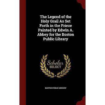 La légende du Graal comme indiqués dans la frise peinte par Edwin A. Abbey pour la bibliothèque publique de Boston par Boston Public Library