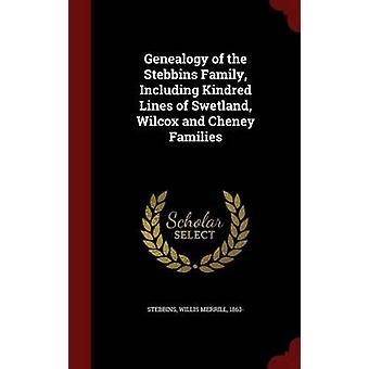 Genealogie van de familie van de Stebbins inclusief Kindred regels van Swetland Wilcox en Cheney gezinnen door Stebbins & Willis Merrill