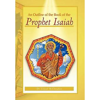 An Outline of the Book of the Prophet Isaiah by McClanahan & Leland