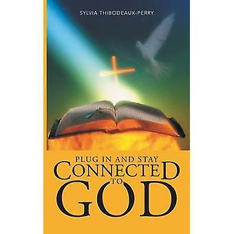 Ligue e fique ligado a Deus pelo ThibodeauxPerry & Sylvia