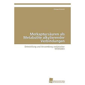 Merkaptursuren als metaboliet alkylierender Verbindungen door Eckert Elisabeth