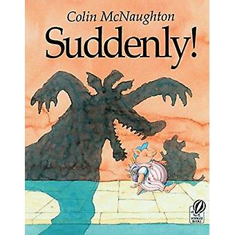 Suddenly! - A Preston Pig Story by Colin McNaughton - 9780152016999 Bo