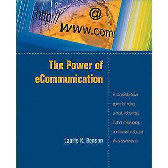 Power of E-communication by Laurie K. Benson - 9780874257564 Book