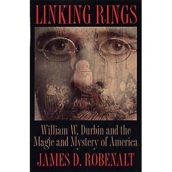 Het verbinden van ringen-William W. Durbin en magisch en geheimzinnigheid van Amerika