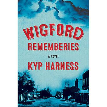 Wigford Rememberies by Kyp Harness - 9780889713192 Book