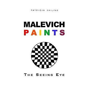 Malevich Paints - The Seeing Eye by Patricia Railing - 9780946311217 B