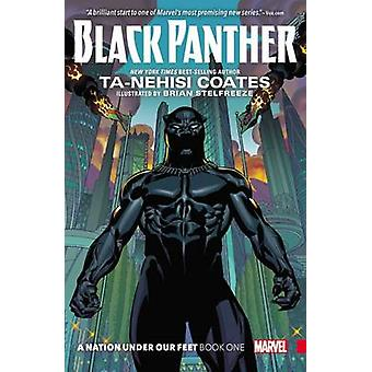 Black Panther - A Nation Under Our Feet Book 1 by Ta-Nehisi Coates - B