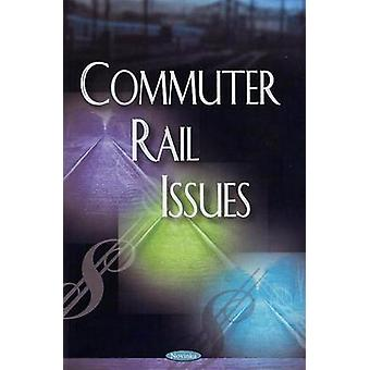 Commuter Rail Issues by Government Accountability Office - 9781604564