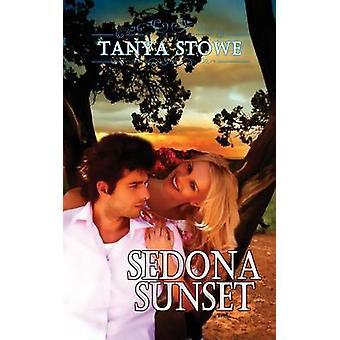 Sedona Sunset by Tanya Stowe - 9781611164206 Book