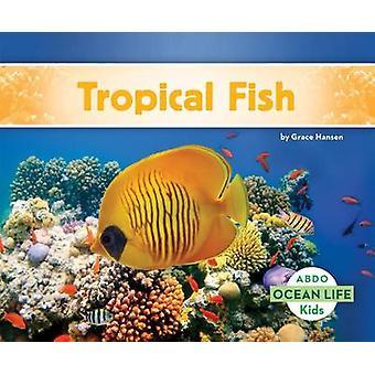 Tropical Fish by Grace Hansen - 9781629707129 Book