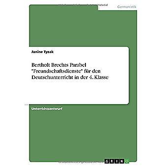 Bertholt Brechts Parabel -Freundschaftsdienste- Fur Den Deutschunterr