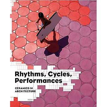 Rhythms - Cycles - Performances - Ceramics in Architecture by Jaime Sa