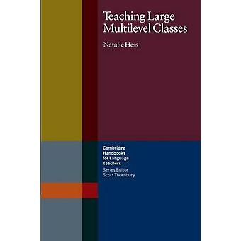 Teaching Large Multilevel Classes by Natalie Hess - Penny Ur - 978052