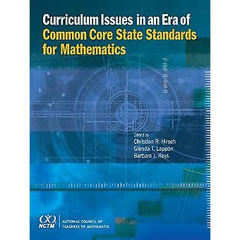 Curriculum Issues in an Era of Common Core State Standards for Mathem