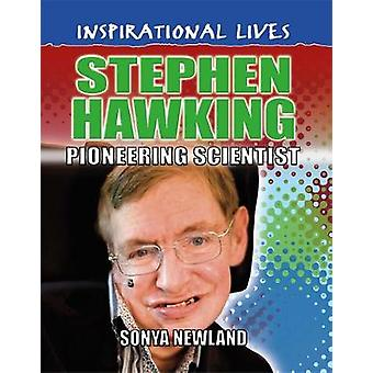 Inspirational Lives Stephen Hawking by Sonya Newland