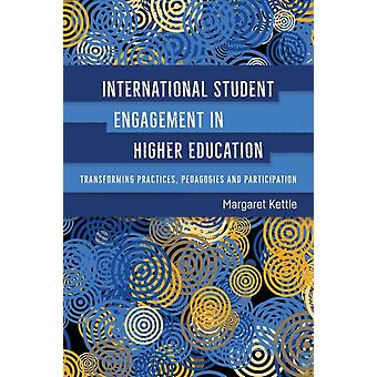 International Student Engagement in Higher Education by Margaret Kettle