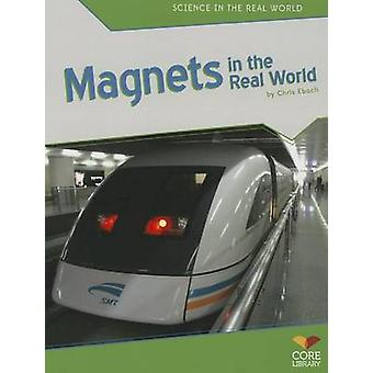 Magnets in the Real World by Chris Eboch - 9781617837920 Book
