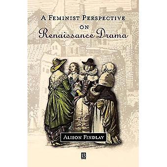 Et feministisk perspektiv på renæssancens drama