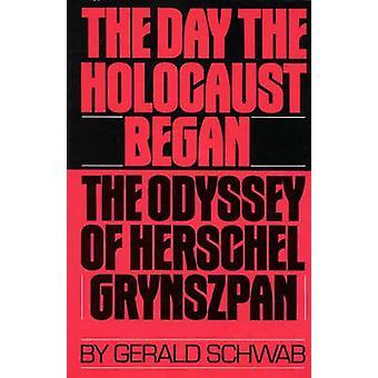 De dag dat de Holocaust begon de Odyssee van Herschel Grynszpan door Schwab & Gerald
