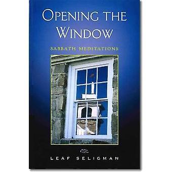 Opening the Window - Sabbath Meditations by Leaf Seligman - 9780872331