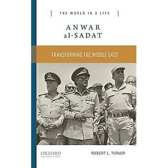 Anwar alSadat by Robert L. Tignor