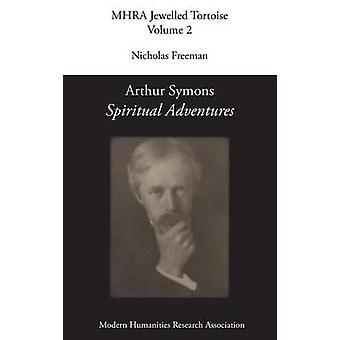 Arthur Symons Spiritual Adventures by Symons & Arthur