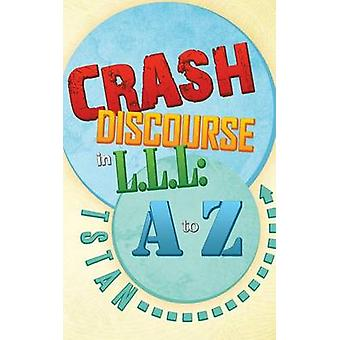Crash Discourse in L.L.L A to Z par Tstan