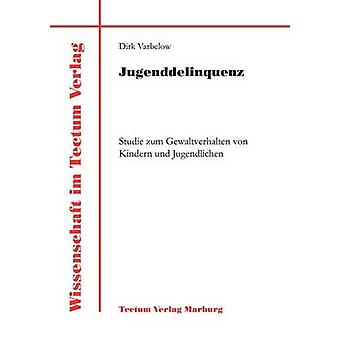 Jugenddelinquenz by Varbelow & Dirk