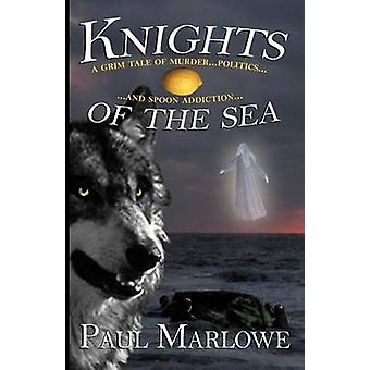 Knights of the Sea by Marlowe & Paul