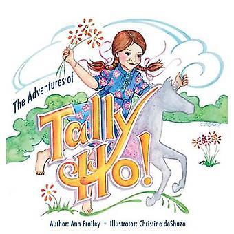 The Adventures of TallyHo by Frailey & Ann