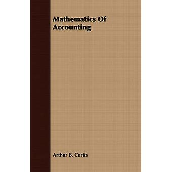 Mathematics of Accounting by Curtis & Arthur B.