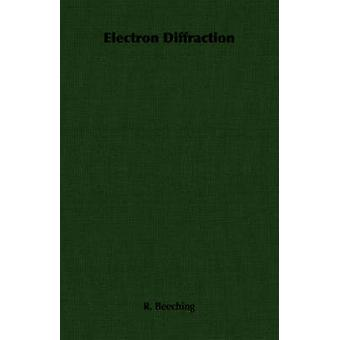 Electron Diffraction by Beeching & R.