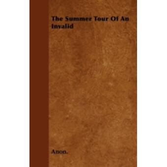 The Summer Tour Of An Invalid by Anon.