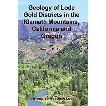 Geology of Lode Gold Districts in the Klamath Mountains California and Oregon by Hotz & Preston E.