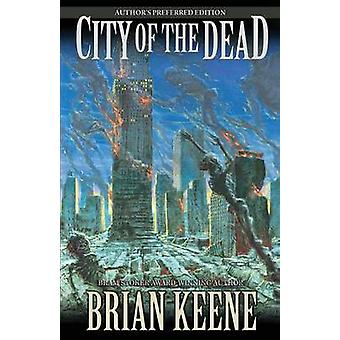 City of the Dead Authors Preferred Edition by Keene & Brian