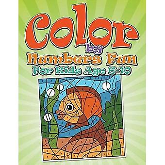 Color By Numbers Fun For Kids Age 610 by Packer & Bowe
