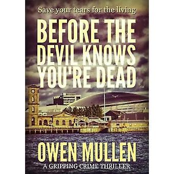 Before The Devil Knows Youre Dead by Mullen & Owen