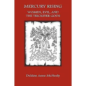Mercury Rising Women Evil and the Trickster Gods by McNeely & Deldon Anne