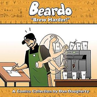 Beardo Brew Harder by Dougherty & Dan