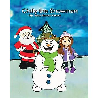 Chilly the Snowman by Theriot & Mary Reason