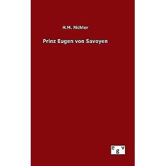 Prinz Eugen von Savoyen by Richter & H.M.