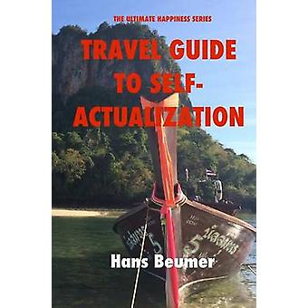 Travel Guide to SelfActualization BW Paperback by Beumer & Hans